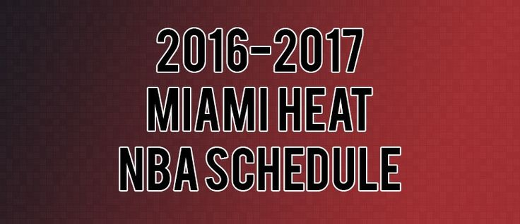 Miami Heat Schedule for 2016-2017