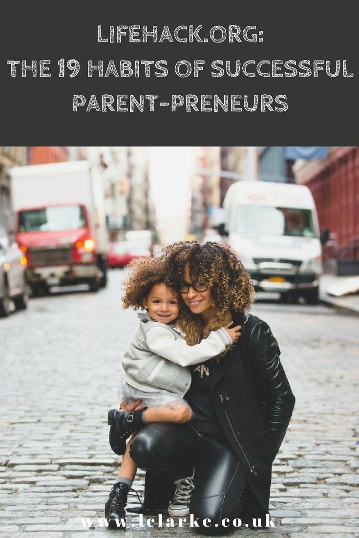 Lifehack.org: The 19 Habits of Successful Parent-Preneurs
