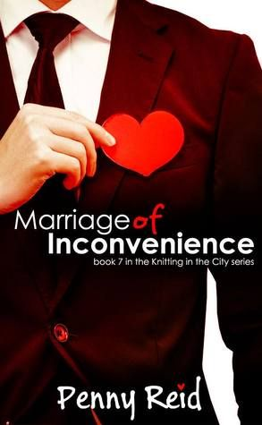 Marriage Of Inconvenience (Knitting In The City Book 7) by Penny Reid {review}