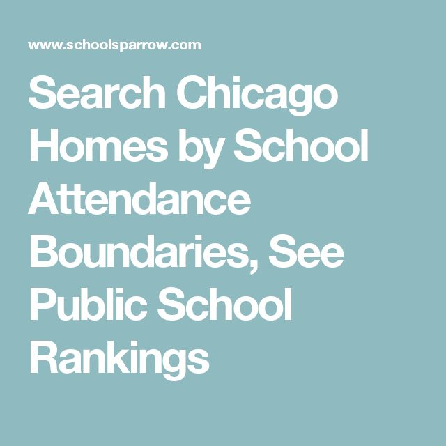 Search Chicago Homes by School Attendance Boundaries, See Public School Rankings