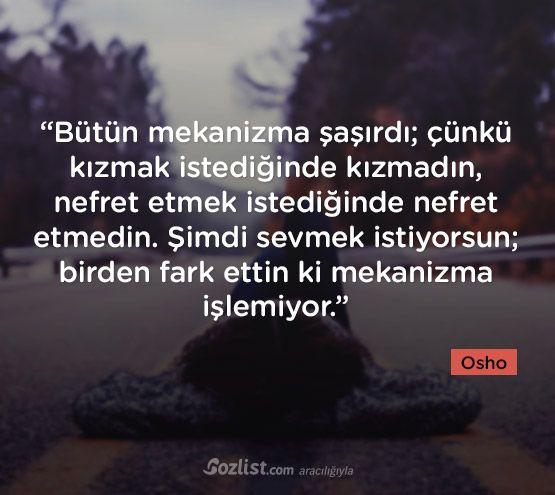 #Osho; simdi sevmek istiyorsun, mekanizma işlemiyor.