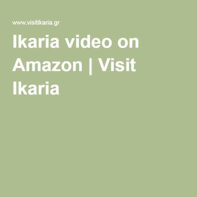 Ikaria video on Amazon   Visit Ikaria