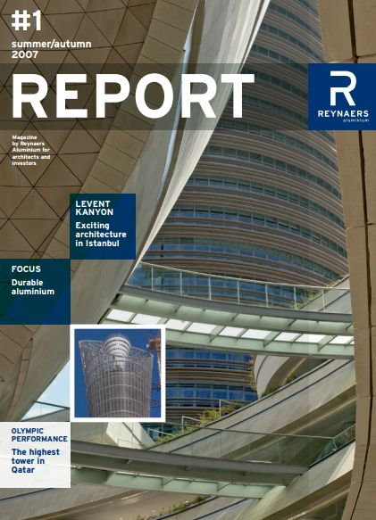 Summer / Autumn 2007 - The inaugural edition of Report showcases exciting architecture in Istanbul and Qatar, with a focus on durable aluminium