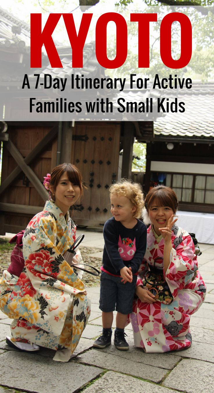 Kyoto - 7 Day Itinerary For Active Families with Small Kids. Read more at www.FamilyCanTravel.com | Family Travel | Travel with children | Hiking with kids | Japan with kids | Kyoto with kids | Travel with babies, toddlers and children