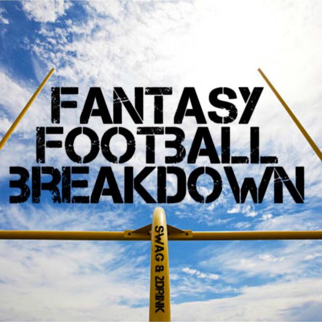Fantasy Football Breakdown by Unknown on Apple Podcasts