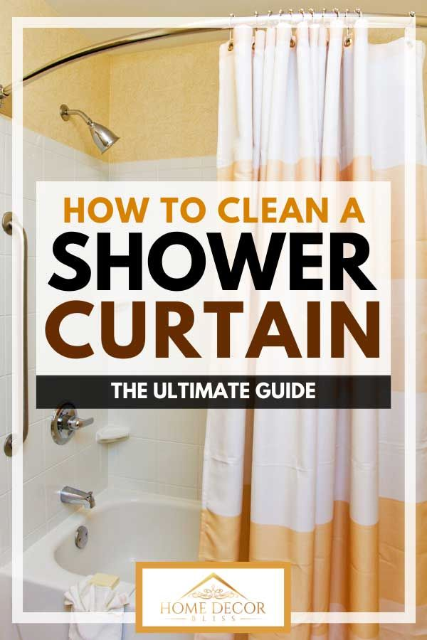 How To Clean A Shower Curtain The Ultimate Guide Home Decor Bliss Shower Cleaner Shower Curtain Clean Shower Curtains