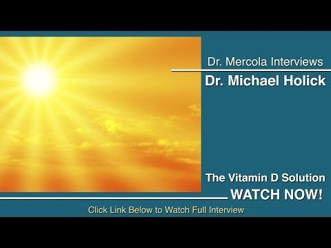 "In the above video, Dr. Mercola Interviews Dr. Holick about Vitamin D. Also check out Dr. Mercola's article: ""7 Signs You May Have a Vitamin D Deficiency."" http://articles.mercola.com/sites/articles/archive/2014/05/28/vitamin-d-deficiency-signs-symptoms.aspx"