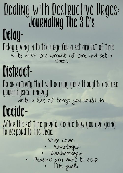 Delay, Distract and Decide before you act on/give in to your addiction or disorder.: