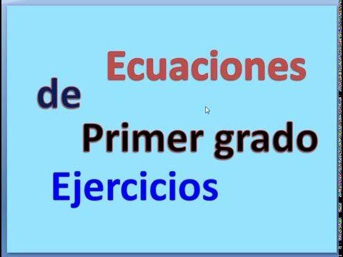 Ecuaciones de primer grado con ejercicios - YouTube