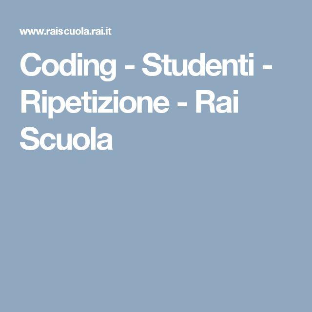 Coding - Studenti - Ripetizione - Rai Scuola