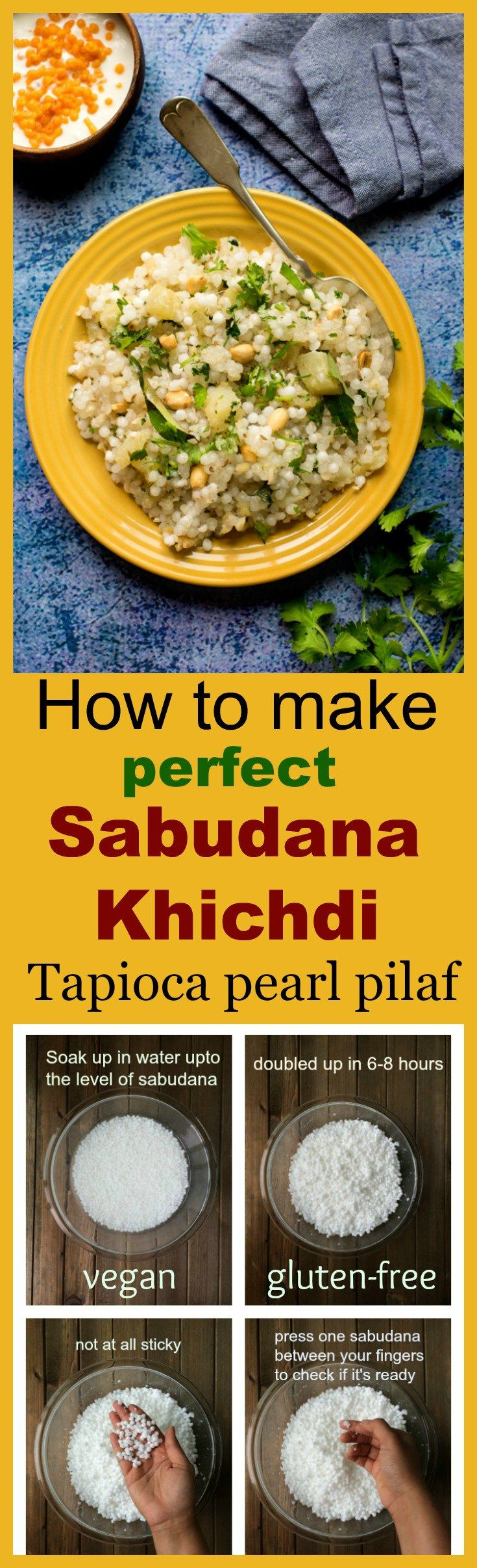 How to make perfect non-sticky Sabudana Khichdi / tapioca pearl pilaf . Step by step easy instructions given. Vegan and gluten free .
