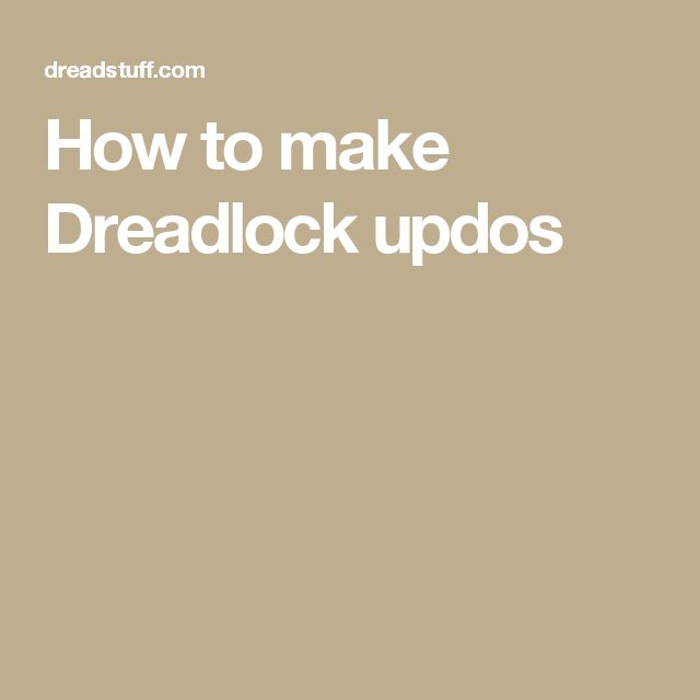 How to make Dreadlock updos