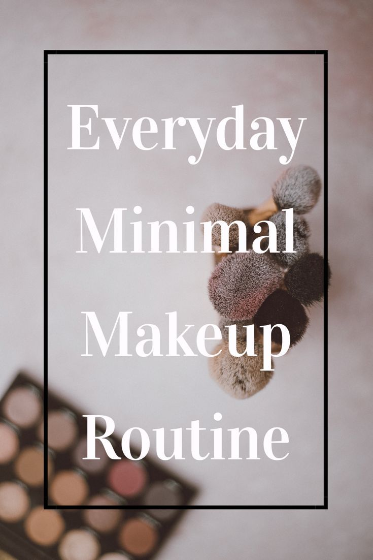 Everyday Minimal Makeup Routine | Blog Posts to Read | Makeup