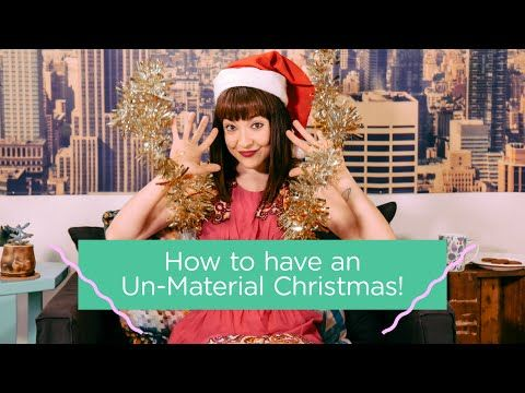 How to have an Un-Material Christmas