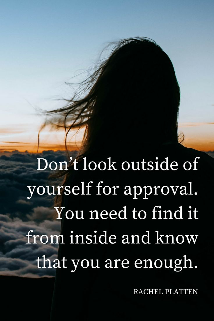 """""""Don't look outside of yourself for approval. You need to find it from inside and know that you are enough."""" - Singer and songwriter Rachel Platten inspirational quote on how she believed in her music via the School of Greatness podcast"""