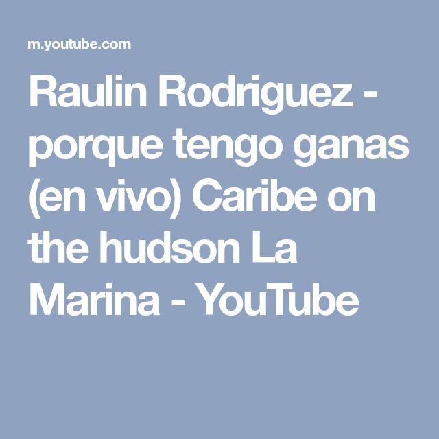 Raulin Rodriguez - porque tengo ganas (en vivo) Caribe on the hudson La Marina - YouTube
