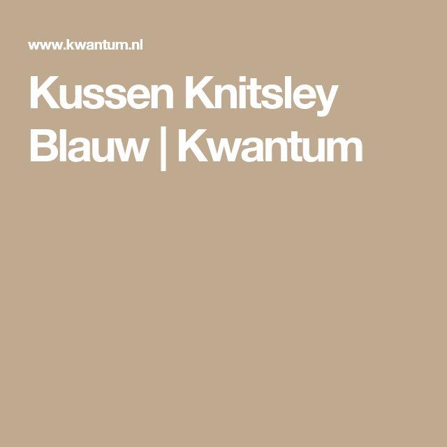 Kussen Knitsley Blauw   Kwantum
