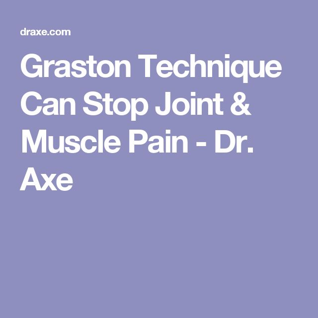 17 best iastm tools images on pinterest massage therapy exercises graston technique can stop joint muscle pain dr axe fandeluxe Images