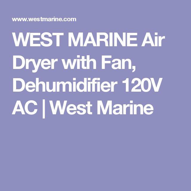 WEST MARINE Air Dryer with Fan, Dehumidifier 120V AC | West Marine