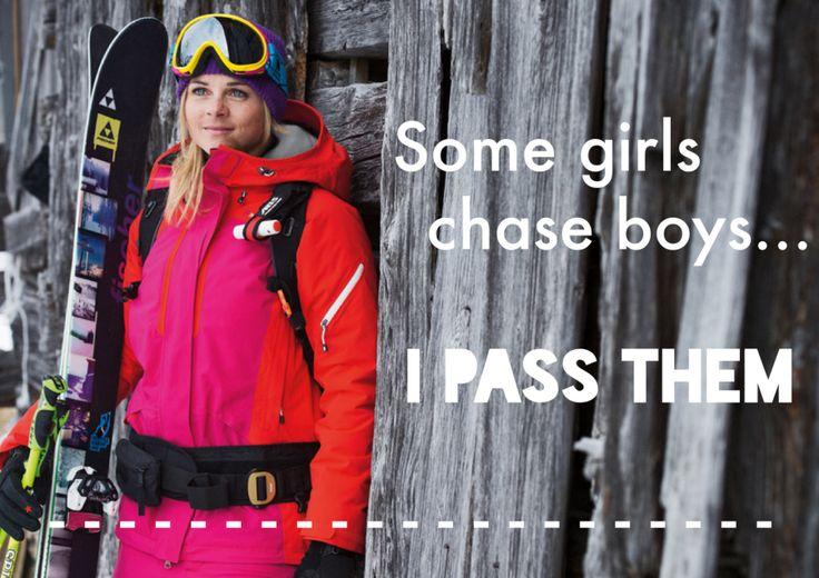 Some girls chase boys. I pass them. | Love to ski