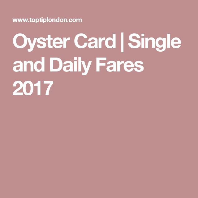 Oyster Card | Single and Daily Fares 2017