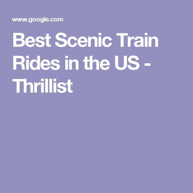 Best Scenic Train Rides in the US - Thrillist