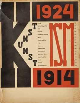 LISSITZKY, El &  ARP, Jean. Die Kunstismen * - Les Ismes de l'art - The Isms of Art.  Couverture d'après la maquette de El Lissitzky. Importante publication réunissant l'avant-garde de l'époque et donnant des définitions pour le dadaïsme, cubisme, suprématisme, etc.