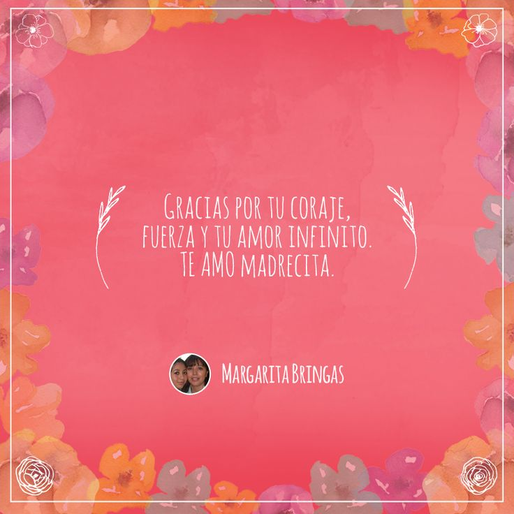 Frase número 81: Enviada por Margarita ¡El amor por tu mamá merece ser compartido! #AmorInfinito #Love #Mom #Mamá #Amor