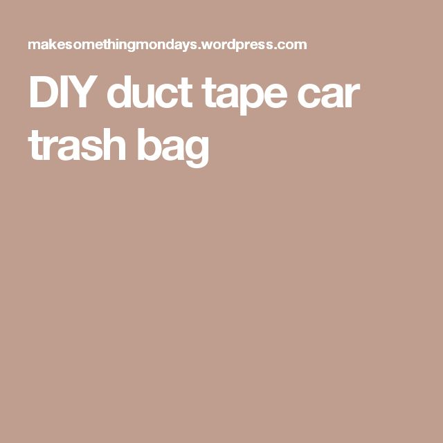 DIY duct tape car trash bag