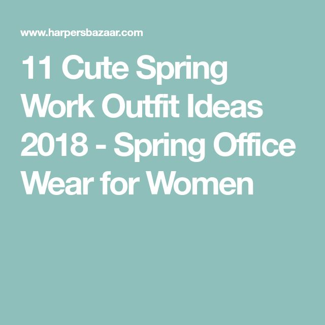11 Cute Spring Work Outfit Ideas 2018 - Spring Office Wear for Women