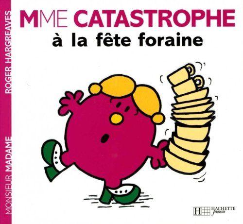 Madame Catastrophe à la fête foraine de Roger Hargreaves https://www.amazon.fr/dp/2012249078/ref=cm_sw_r_pi_dp_0M.MxbKKJZFZQ