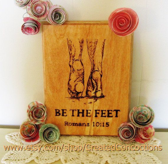 Romans 10:15 Be the Feet Wood Burned Sign by CreatedConcoctions