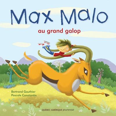 Québec Amérique - Jeunesse | Albums (3+) | Max Malo 1 - Bertrand Gauthier - Pascale Constantin