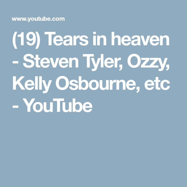(19) Tears in heaven - Steven Tyler, Ozzy, Kelly Osbourne, etc - YouTube