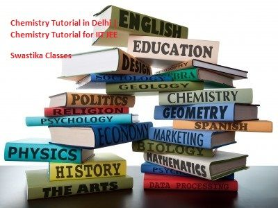 Swastika Classes give Chemistry tutorial for IIT JEE. This is a best chemistry classes in Delhi. They teach many subjects for IIT JEE, NEET, XI & XII students. They provide Best physics classes in Delhi, Best mathematics classes in Delhi.