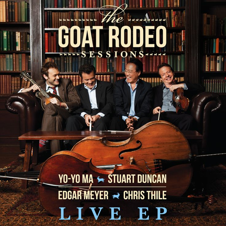 The Goat Rodeo Session - Yo-Yo Ma, Stuart Duncan, Edgar Meyer and Chris Thile
