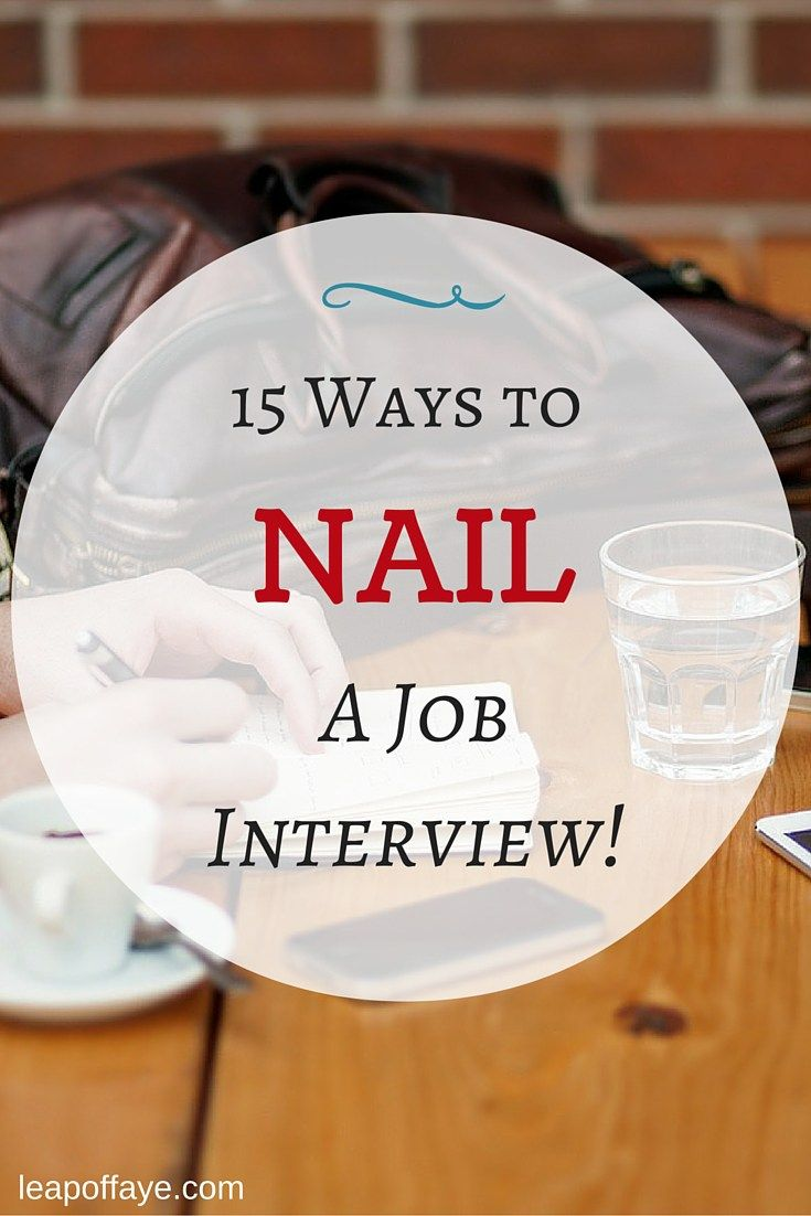 Give yourself the best shot possible by NAILING the job #interview! #career #employment www.leapoffaye.com
