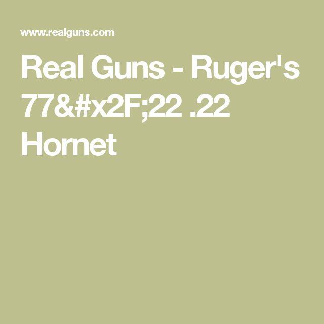 Real Guns - Ruger's 77/22 .22 Hornet