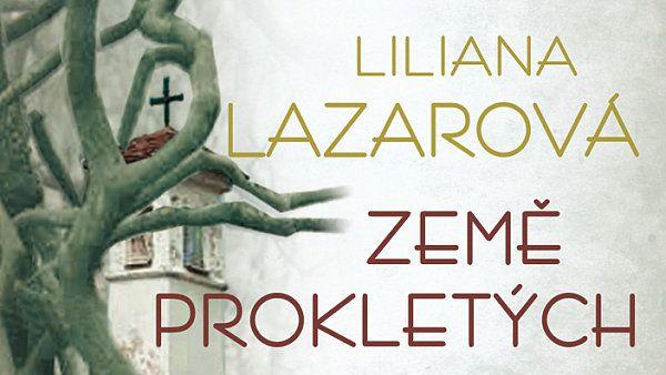 Liliana Lazarová  Země prokletých  2012, Jota, přeložila Veronika Dufková