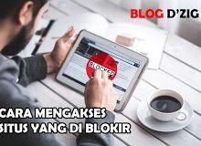 8 Cara ampuh Mengakses Situs yang Diblokir 100% berhasil