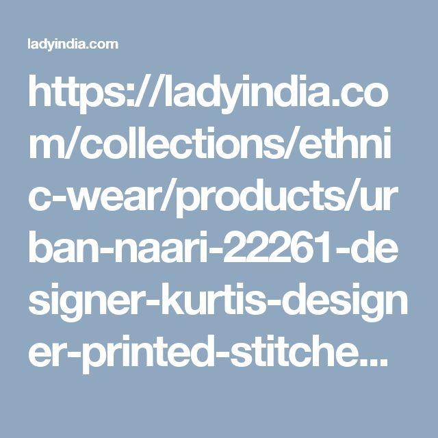 https://ladyindia.com/collections/ethnic-wear/products/urban-naari-22261-designer-kurtis-designer-printed-stitched-kurti?variant=30039343053