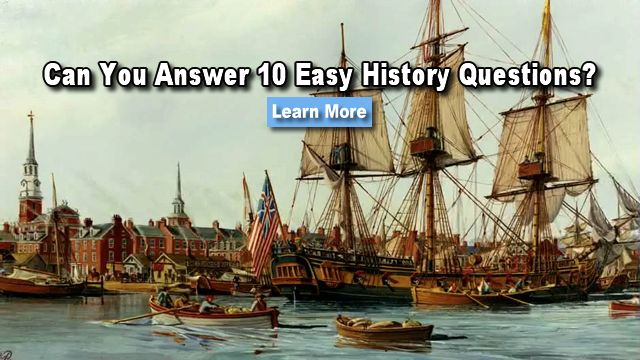 >> A+ I'm a CLEVER HISTORIAN <<< How well do you know your history? Do you think you can Ace this easy history quiz? Here are 10 easy history questions that you'll probably get wrong.
