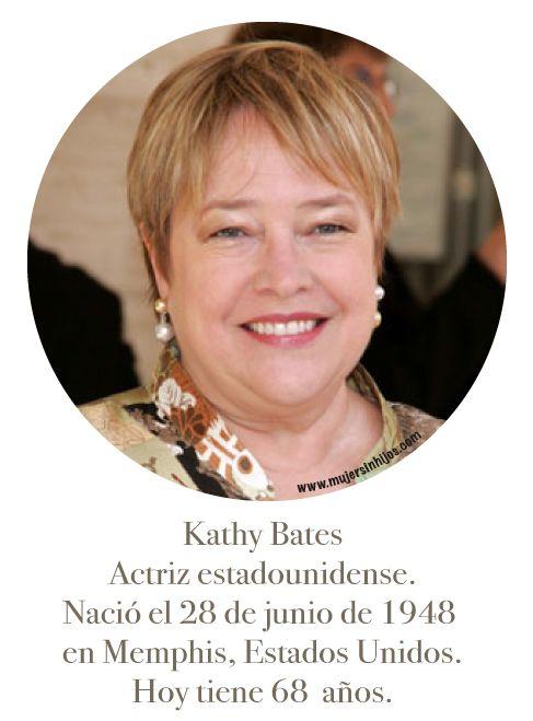 MUJERES QUE INSPIRAN MI CAMINAR - Kathy Bates - Mujer Sin Hijos invita a mujeres que no tienen hijos por infertilidad, opción o circunstancia a compartir sus historias de vida más allá de ser madres.
