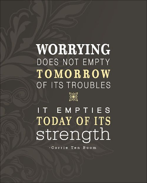 : Inspiration, Quotes, Truth, Wisdom, Thought, So True, Don'T Worry, Don T Worry