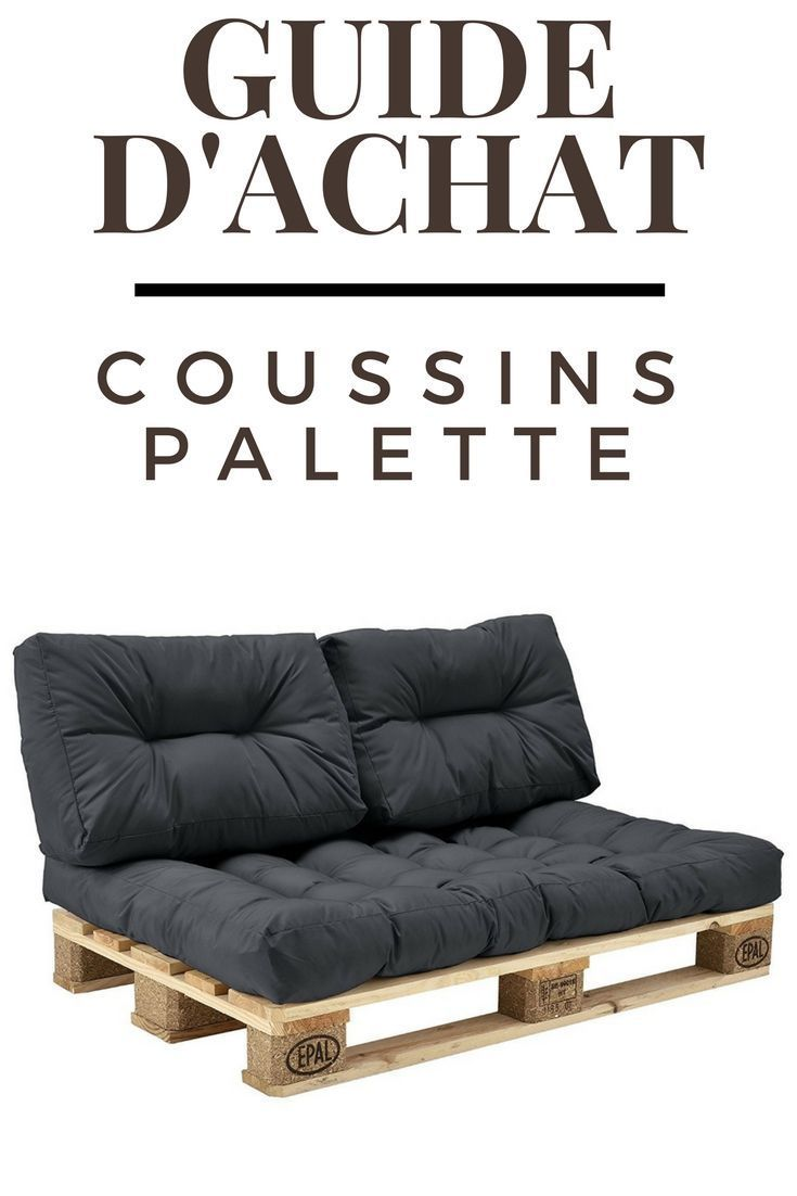 Coussin Palette Guide D Achat 2019 Bons Plans Coussin