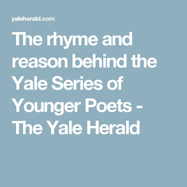 The rhyme and reason behind the Yale Series  of Younger Poets - The Yale Herald