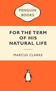 For the Term of His Natural Life has provided successive generations with a vivid account of a brutal phase of colonial life. The main focus...