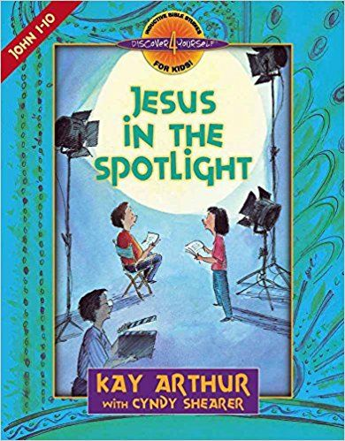 Jesus in the Spotlight: John, Chapters 1-10 (Discover 4 Yourself Inductive Bible Studies for Kids (Paperback)): Kay Arthur, Cyndy Shearer: 9780736901192: Amazon.com: Books