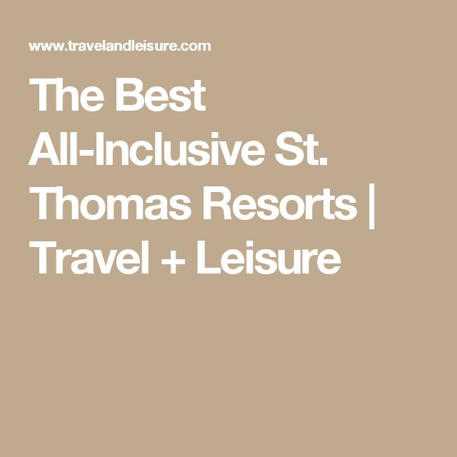 The Best All-Inclusive St. Thomas Resorts | Travel + Leisure