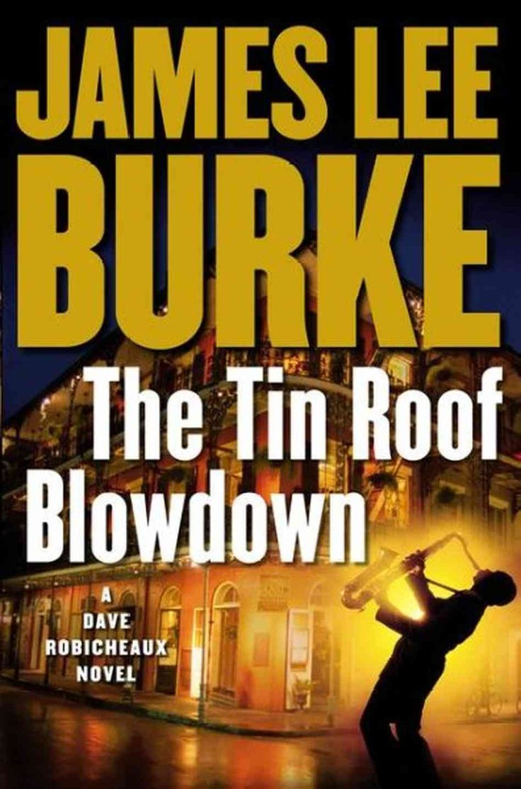 The Tin Roof Blowdown  James Lee Burke, 2007